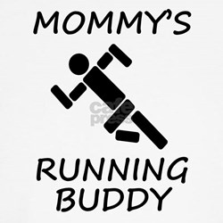 Mommys Running Buddy T-Shirt