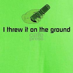 I threw it on the ground T-Shirt