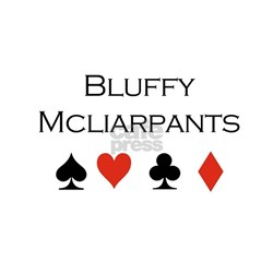 Bluffy Mcliarpants / Poker White T-shirt