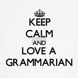 Keep Calm and Love a Grammarian T-Shirt