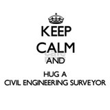 Keep Calm and Hug a Civil Engineering Surveyor Wat