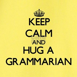 Keep Calm and Hug a Grammarian T-Shirt