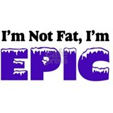 Im_Not_Fat_Im_EPIC Mug