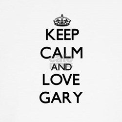 Keep Calm and Love Gary T-Shirt