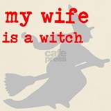 My wifes a witch T-shirts