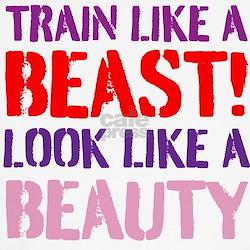 Train like a beast look like a beauty Shirt