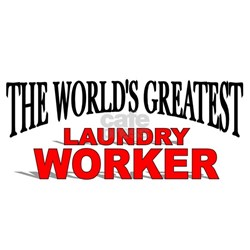 """""""The World's Greatest Laundry Worker"""" Shirt"""