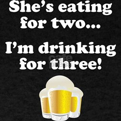 Im drinking for three T-Shirt
