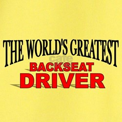 """The World's Greatest Backseat Driver"" T"