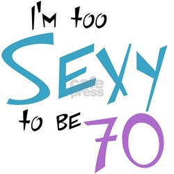Im Too Sexy to be 70 Long Sleeve Maternity T-Shirt