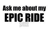 Ask me about my EPIC Ride Mugs