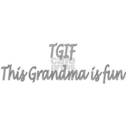 TGIF THIS GRANDMA IS FUN T-Shirt