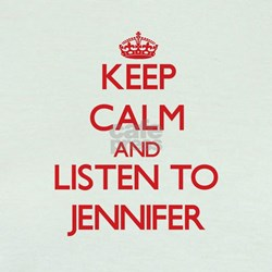Keep Calm and listen to Jennifer T-Shirt