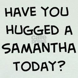 Hugged a Samantha T