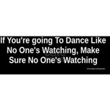 Dance Like No Ones Watching Mug