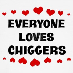 Loves: Chiggers T-Shirt