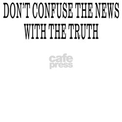 Don't Confuse The News Shirt
