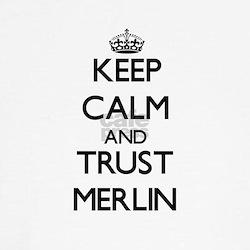 Keep Calm and TRUST Merlin T-Shirt