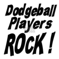 Dodgeball Players Rock ! Shirt