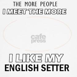 I Like My English Setter Shirt