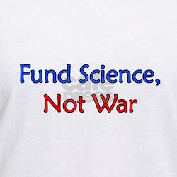 Fund Science, Not War Shirt