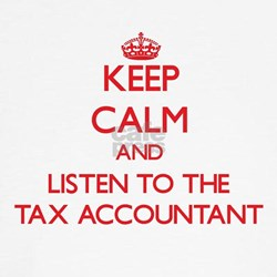 Keep Calm and Listen to the Tax Accountant T-Shirt