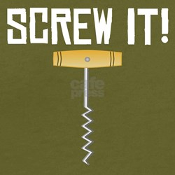 Screw It! Wine Corkscrew T-Shirt