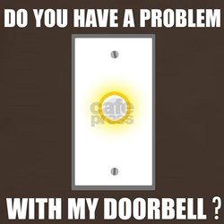 """""""Do You Have A Problem, With My Doorbell?"""" Tee"""