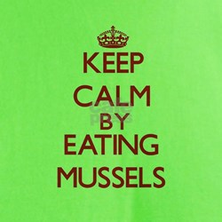 Keep calm by eating Mussels T-Shirt