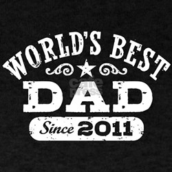 World's Best Dad Since 2011 T-Shirt