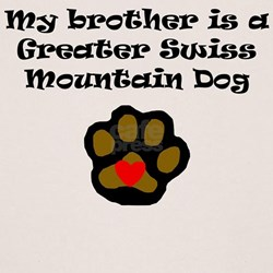 My Brother Is A Greater Swiss Mountain Dog T-Shirt