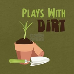 PLAYS WITH DIRT T-Shirt