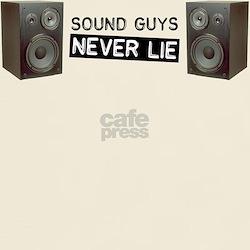 Sound Guys Never Lie T-Shirt