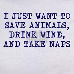 Save animals, drink wine, take naps T-Shirt