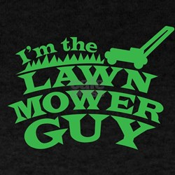 Im the LAWN MOWER GUY with green grass T-Shirt