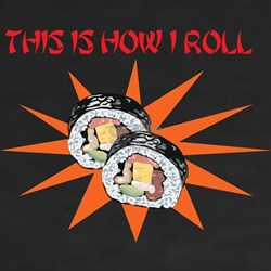How I Roll Shirt