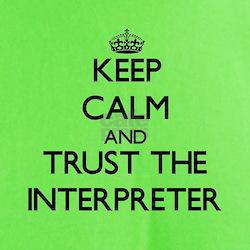 Keep Calm and Trust the Interpreter T-Shirt