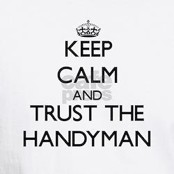 Keep Calm and Trust the Handyman T-Shirt