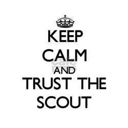Keep Calm and Trust the Scout T-Shirt