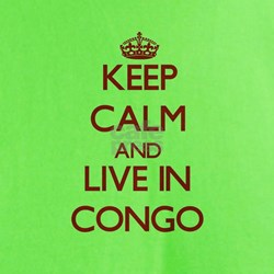 Keep Calm and live in Congo T-Shirt