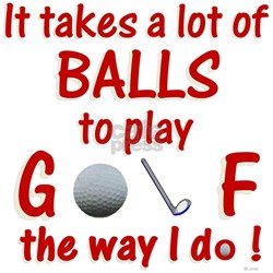 Play Golf the Way I Do T-Shirt