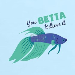 You Betta Believe It T-Shirt
