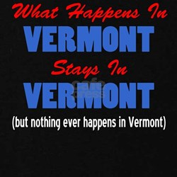 What Happens In Vermont Maternity T-Shirt