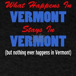 What Happens In Vermont T-Shirt