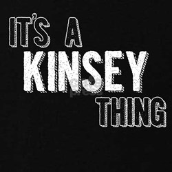 Its A Kinsey Thing T-Shirt