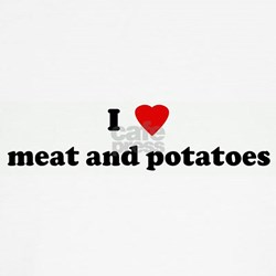 I Love meat and potatoes Shirt