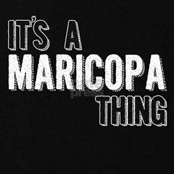 Its A Maricopa Thing Maternity T-Shirt