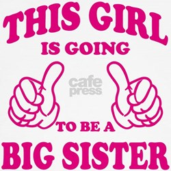 This Girl is going to be a Big Sister T-Shirt