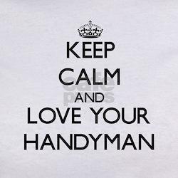 Keep Calm and Love your Handyman T-Shirt