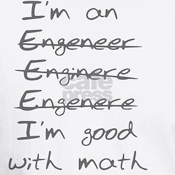 I'm Good with Math (I'm an Engineer) Shirt